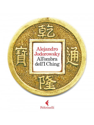 All'ombra dell'I Ching. Con gadget
