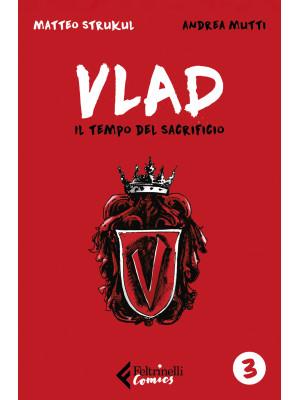 Vlad. Vol. 3: Il tempo del sacrificio