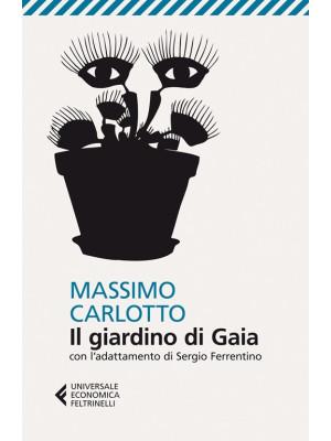 Il giardino di Gaia. Con l'adattamento di Sergio Ferrentino