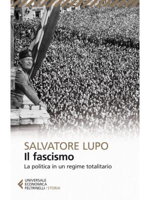 Il fascismo. La politica in un regime totalitario