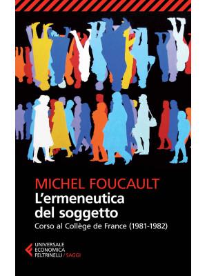L'ermeneutica del soggetto. Corso al Collège de France (1981-1982)