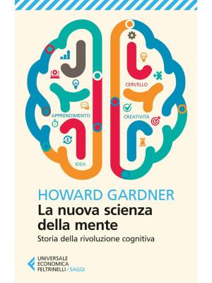 La nuova scienza della mente. Storia della rivoluzione cognitiva