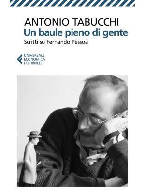 Un baule pieno di gente. Scritti su Fernando Pessoa. Nuova ediz.