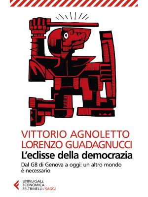 L'eclisse della democrazia. Dal G8 di Genova a oggi: un altro mondo è necessario. Nuova ediz.