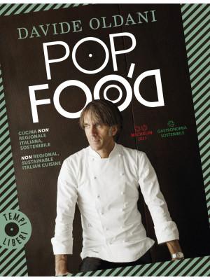 Pop food. Cucina non regionale italiana, sostenibile-Non regional, sustainable Italian cuisine. Ediz. bilingue