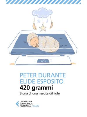 420 grammi. Storia di una nascita difficile