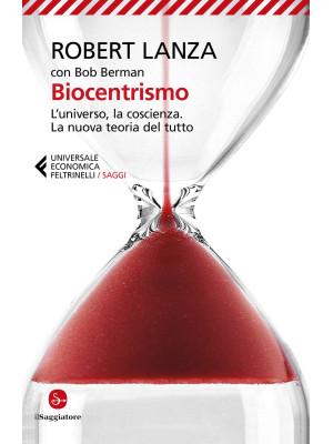 Biocentrismo. L'universo, la coscienza. La nuova teoria del tutto