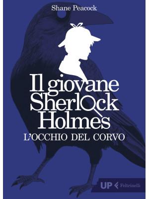L'occhio del corvo. Il giovane Sherlock Holmes