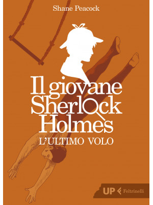 L'ultimo volo. Il giovane Sherlock Holmes