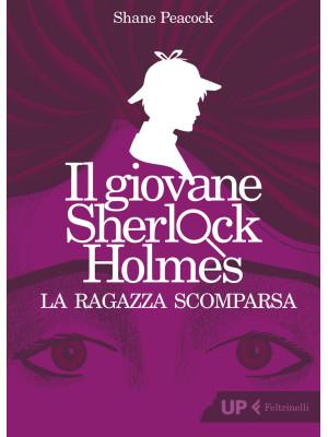 La ragazza scomparsa. Il giovane Sherlock Holmes