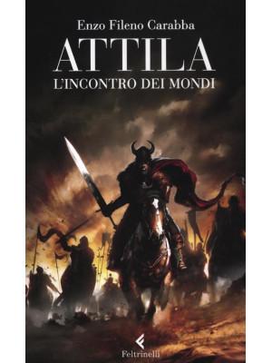 Attila. L'incontro dei mondi