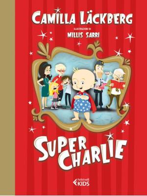 Super Charlie! Ediz. illustrata