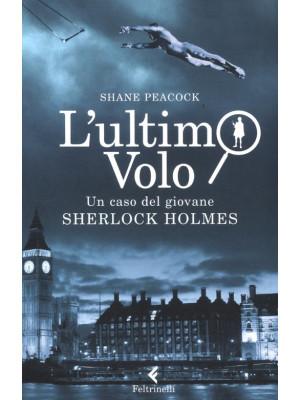 L'ultimo volo. Un caso del giovane Sherlock Holmes