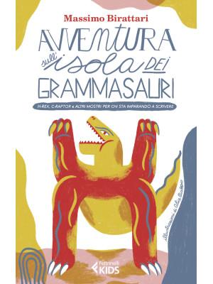Avventura sull'isola dei grammasauri. H-rex, C-raptor e altri mostri per chi sta imparando a scrivere