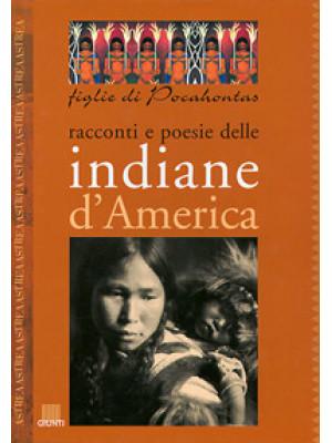 Figlie di Pocahontas. Racconti e poesie delle indiane d'America