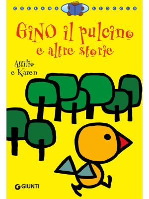 Gino il pulcino e altre storie. Ediz. illustrata