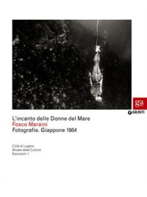 L'incanto delle Donne del Mare. Fotografie. Giappone 1954. Catalogo della mostra (Firenze, 29 marzo-22 aprile 2012). Ediz. illustrata