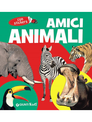 Amici animali. Con adesivi. Ediz. illustrata