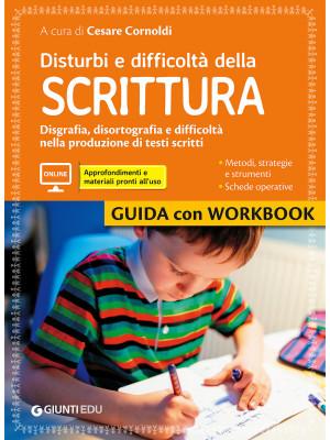 Disturbi e difficoltà della scrittura. Guida con Workbook. Con aggiornamento online