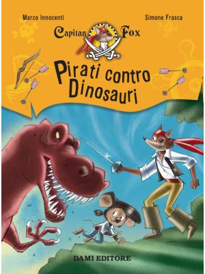 Pirati contro dinosauri. Capitan Fox