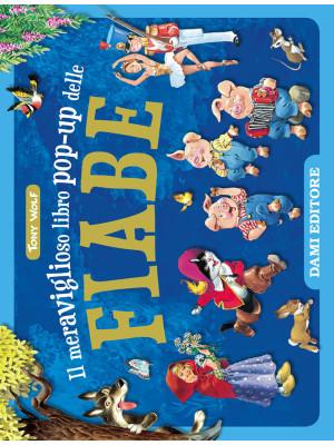 Il meraviglioso libro pop-up delle fiabe. Ediz. a colori