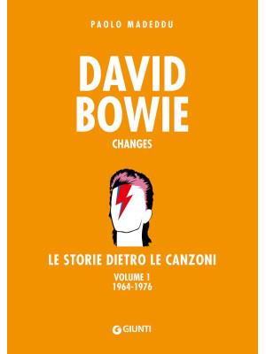 David Bowie. Changes. Le storie dietro le canzoni. Vol. 1: 1964-1976