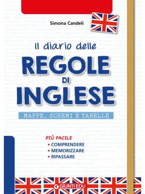 Il diario delle regole di inglese. Mappe, schemi e tabelle di english grammar