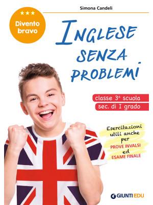 Inglese senza problemi. Per la 3ª classe della scuola secondaria di I grado