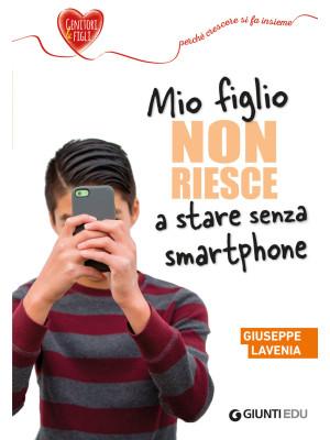Mio figlio non riesce a stare senza smartphone