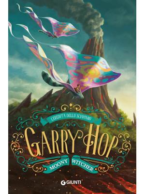 L'eredità dello sciamano. Garry Hop