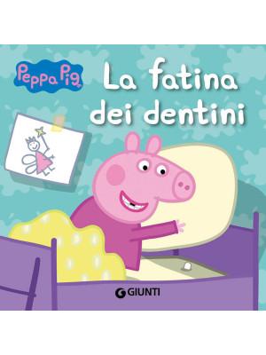 La fatina dei dentini. Peppa Pig. Hip hip urrà per Peppa!