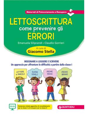 Lettoscrittura: come prevenire gli errori. Insegnare a leggere e scrivere. Un approccio per affrontare le difficoltà a partire dalla classe I