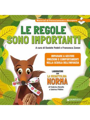 La scoiattolina Norma. Le regole sono importanti. Imparare a gestire emozioni e comportamenti nella Scuola dell'Infanzia