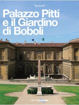 Palazzo Pitti e il Giardino di Boboli. La reggia di tre dinastie