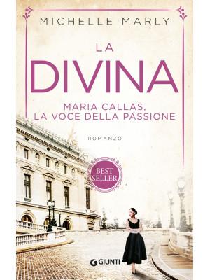 La divina. Maria Callas, la voce della passione