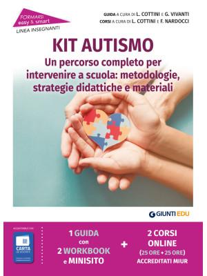 Kit autismo. Un percorso completo per intervenire a scuola: metodologie, strategie didattiche e materiali. Con espansione online