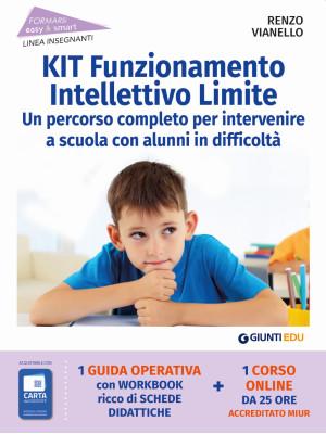 Kit funzionamento intellettivo limite. Un percorso completo per intervenire a scuola con alunni in difficoltà. Con espansione online