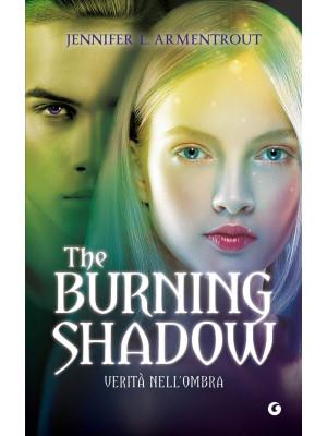 The burning shadow. Verità nell'ombra