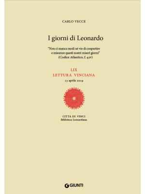 I giorni di Leonardo. «Non ci manca modi né vie di conpartire e misurare questi nostri miseri giorni» (Codice Atlantico, f. 42v). LIX lettura vinciana