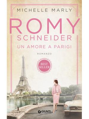 Romy Schneider. Un amore a Parigi