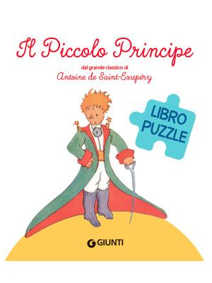 Il Piccolo Principe. Libro puzzle. Ediz. a colori