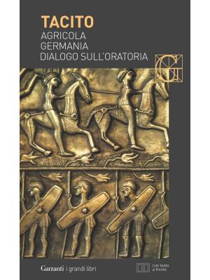 Agricola-Germania-Dialogo sull'oratoria. Testo latino a fronte
