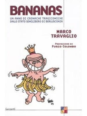 Bananas. Un anno di cronache tragicomiche dallo stato semilibero di Berlusconia