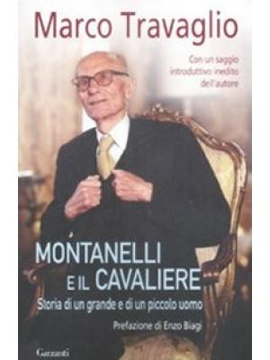Montanelli e il Cavaliere. Storia di un grande e di un piccolo uomo