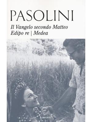 Il Vangelo secondo Matteo-Edipo re-Medea. Nuova ediz.