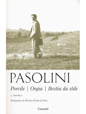 Teatro. Nuova ediz.. Vol. 2: Porcile-Orgia-Bestia da stile