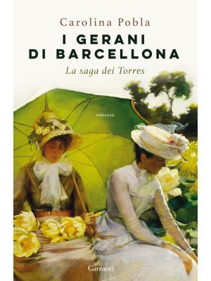 I gerani di Barcellona. La saga dei Torres