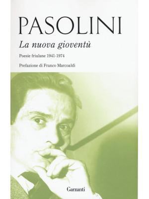 La nuova gioventù. Poesie friulane (1941-1974)