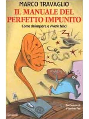 Il manuale del perfetto impunito. Come delinquere e vivere felici