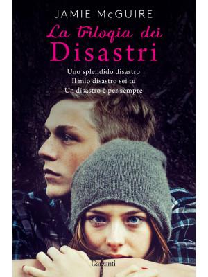 La trilogia dei disastri: Uno splendido disastro-Il mio disastro sei tu-Un disastro è per sempre
